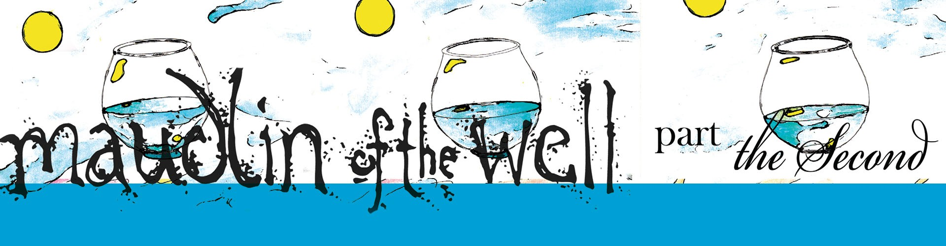 "maudlin of the Well ""Part the Second"""